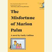 The Misfortune of Marion Palm: A novel Audiobook, by Emily Culliton