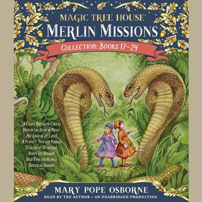 Merlin Missions Collection: Books 17-24: A Crazy Day with Cobras; Dogs in the Dead of Night; Abe Lincoln at Last!; A Perfect Time for Pandas; and more Audiobook, by Mary Pope Osborne