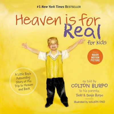Heaven is for Real for Kids: A Little Boys Astounding Story of His Trip to Heaven and Back Audiobook, by Todd Burpo