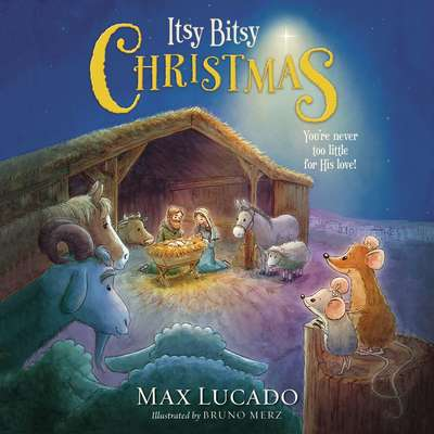Itsy Bitsy Christmas: Youre Never Too Little for His Love Audiobook, by Max Lucado