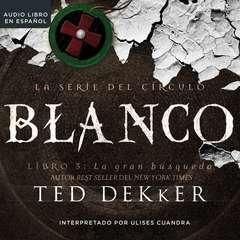 Blanco Audiobook, by Ted Dekker
