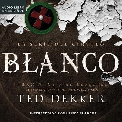 Blanco Audiobook, by Ted Dekker