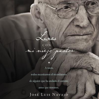 Lunes con mi viejo pastor Audiobook, by José Luis Navajo