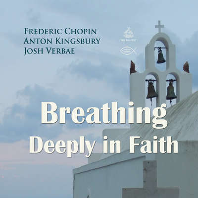 Breathing Deeply in Faith Audiobook, by Anton Kingsbury