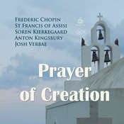 Prayer of Creation Audiobook, by Anton Kingsbury, Frederic Chopin, St Francis of Assisi