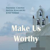 Make Us Worthy Audiobook, by Frederic Chopin, Anton Kingsbury