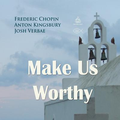 Make Us Worthy Audiobook, by Frederic Chopin
