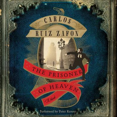 The Prisoner of Heaven: A Novel Audiobook, by Carlos Ruiz Zafón