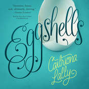 Eggshells Audiobook, by Caitriona Lally
