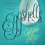 Eggshells, by Caitriona Lally