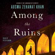 Among the Ruins: A Mystery Audiobook, by Ausma Zehanat Khan
