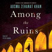 Among the Ruins: A Mystery, by Ausma Zehanat Khan