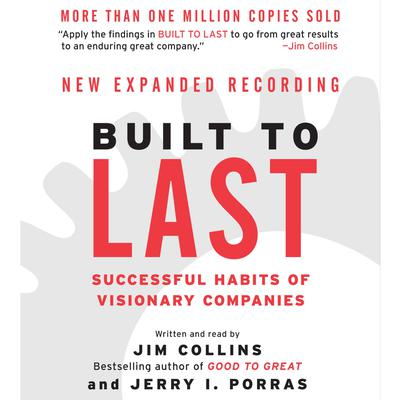Built to Last (Abridged): Successful Habits of Visionary Companies Audiobook, by Jim Collins