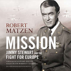 Mission: Jimmy Stewart and the Fight for Europe Audiobook, by Robert Matzen