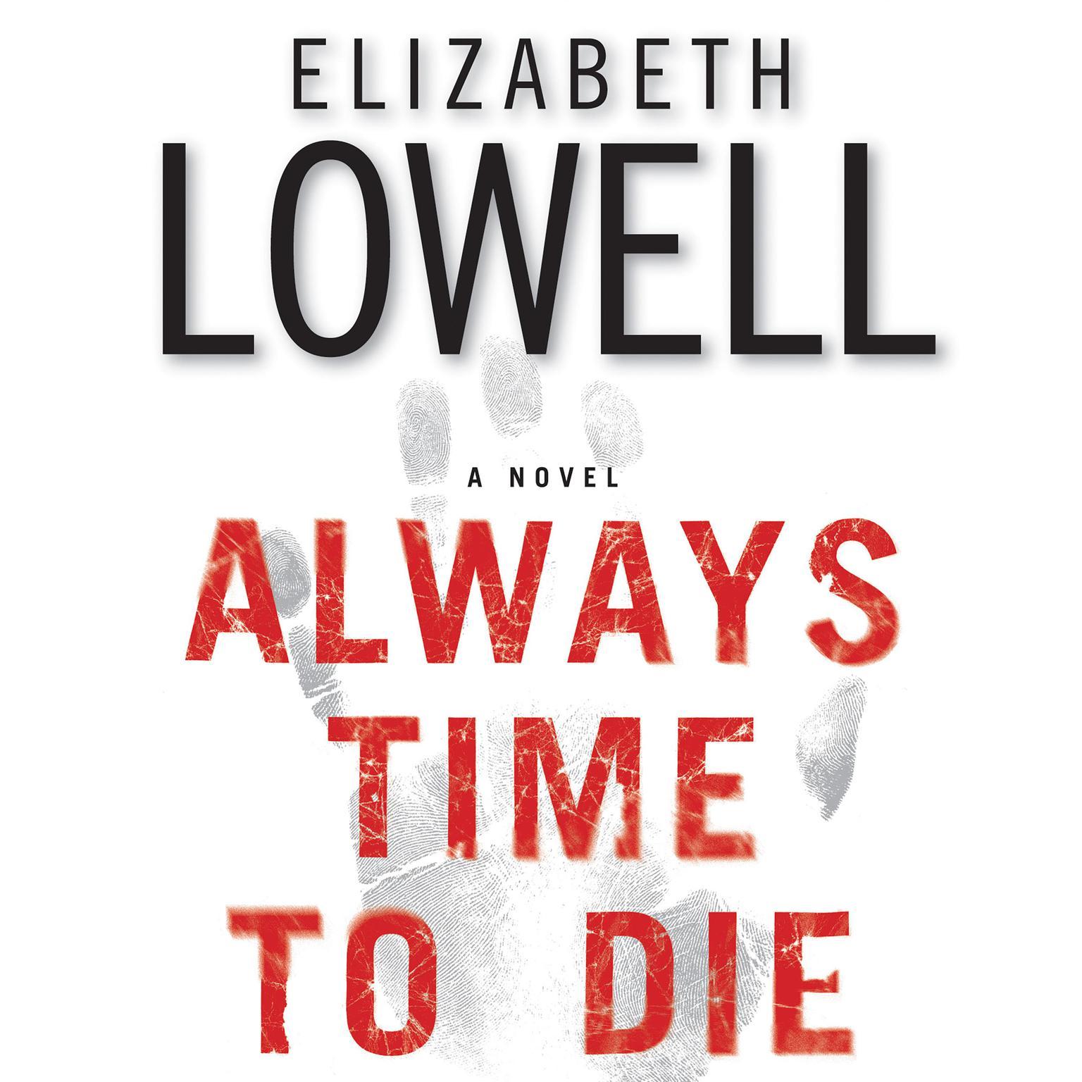 Always Time to Die (Abridged): A Novel Audiobook, by Elizabeth Lowell