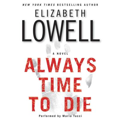 Always Time to Die: A Novel Audiobook, by