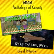 Anthology of Comedy 1: Leprecolony / Space: The Final Papier Audiobook, by Lee J Isserow