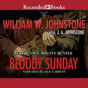 Bloody Sunday, by William W. Johnstone, J. A. Johnstone