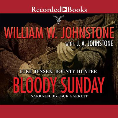 Bloody Sunday Audiobook, by William W. Johnstone