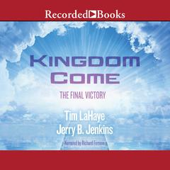 Kingdom Come: The Final Victory Audiobook, by