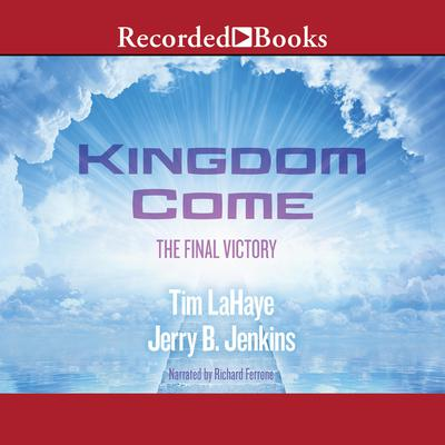 Kingdom Come: The Final Victory Audiobook, by Tim LaHaye