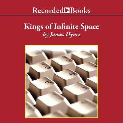Kings of Infinite Space: A Novel Audiobook, by James Hynes