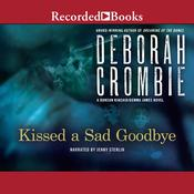 Kissed a Sad Goodbye, by Deborah Crombie