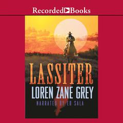 Lassiter Audiobook, by Loren Zane Grey