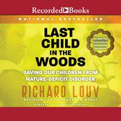 Last Child in the Woods: Saving Our Children From Nature-Deficit Disorder, by Richard Louv
