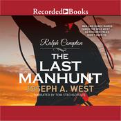 Ralph Compton: The Last Manhunt Audiobook, by Ralph Compton, Joseph A. West