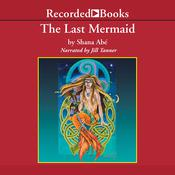 The Last Mermaid Audiobook, by Shana Abé
