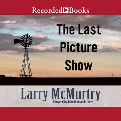 The Last Picture Show Audiobook, by Larry McMurtry