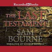The Last Testament, by Sam Bourne