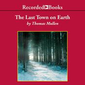 The Last Town on Earth Audiobook, by Thomas Mullen