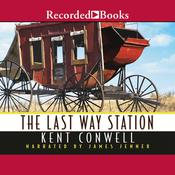 The Last Way Station Audiobook, by Kent Conwell