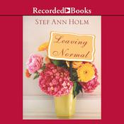 Leaving Normal Audiobook, by Stef Ann Holm