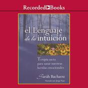 El lenguaje de la intuición Audiobook, by Saráh Bachaou