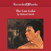 The Last Lobo Audiobook, by Roland Smith