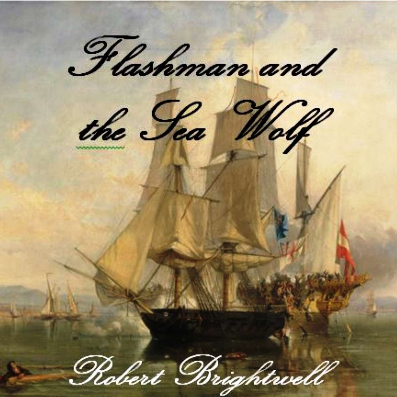 Flashman and the Seawolf Audiobook, by Robert Brightwell