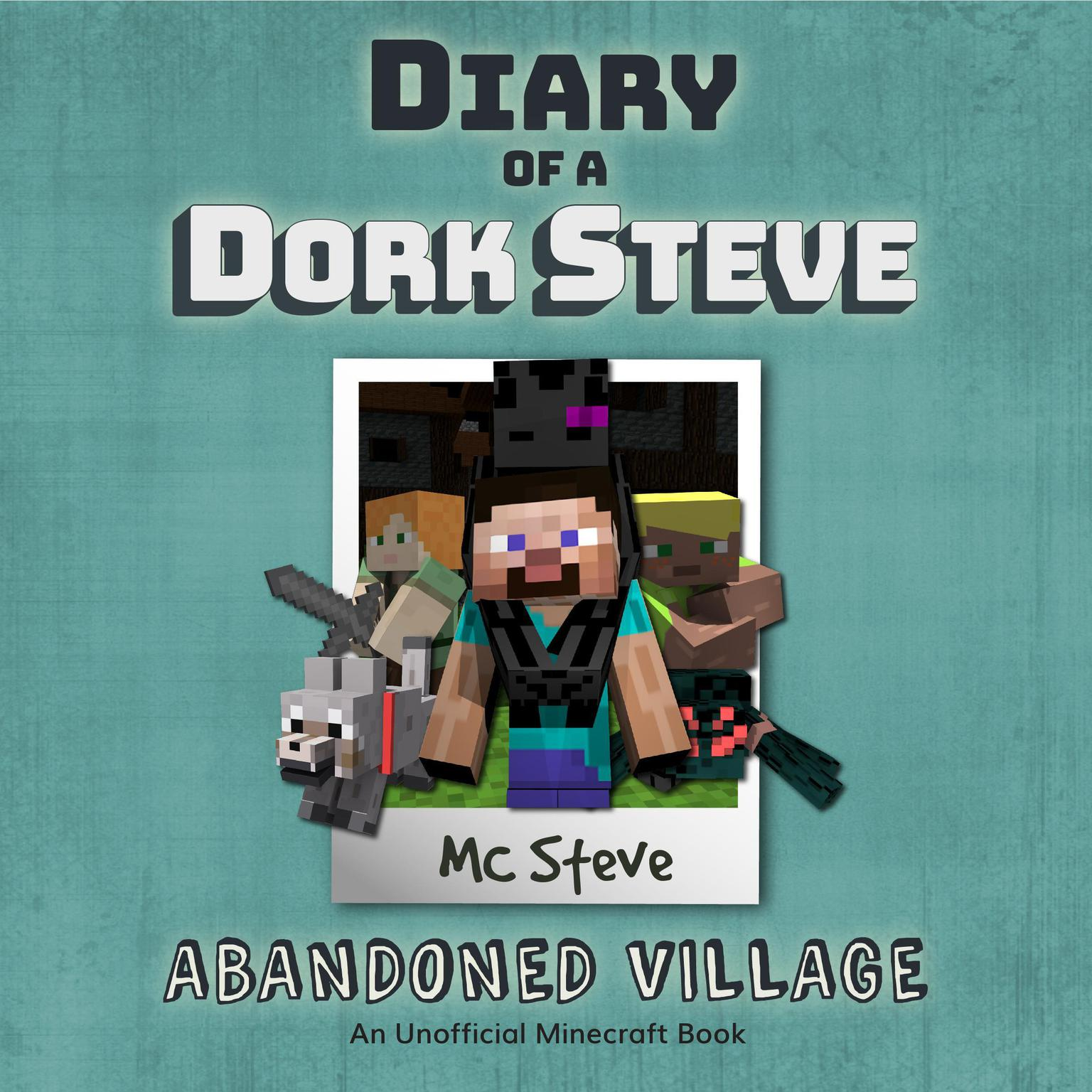 Printable Minecraft: Diary of a Minecraft Dork Steve Book 3: Abandoned Village: (An Unofficial Minecraft Diary Book) Audiobook Cover Art