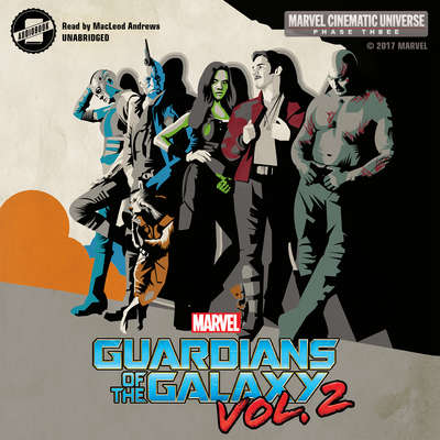 Phase Three: Marvel's Guardians of the Galaxy, Vol. 2 Audiobook, by Alex Irvine