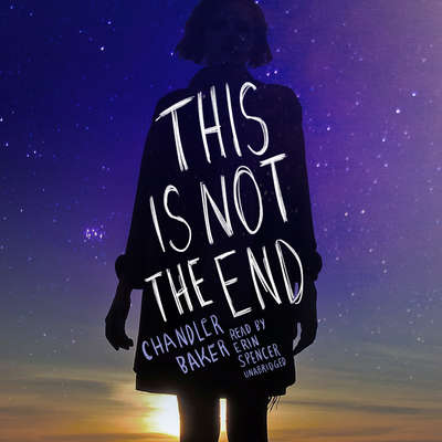 This Is Not the End Audiobook, by Chandler Baker