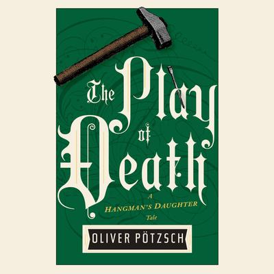 The Play of Death Audiobook, by Oliver Pötzsch