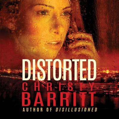 Distorted Audiobook, by Christy Barritt