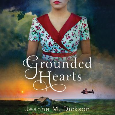 Grounded Hearts Audiobook, by Jeanne M. Dickson
