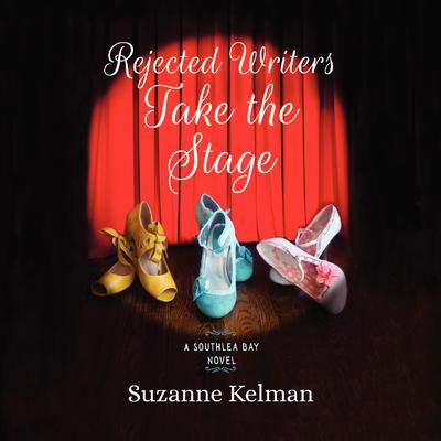 Rejected Writers Take the Stage Audiobook, by Suzanne Kelman