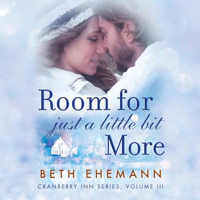 Room for Just a Little Bit More: A Novella Audiobook, by Beth Ehemann