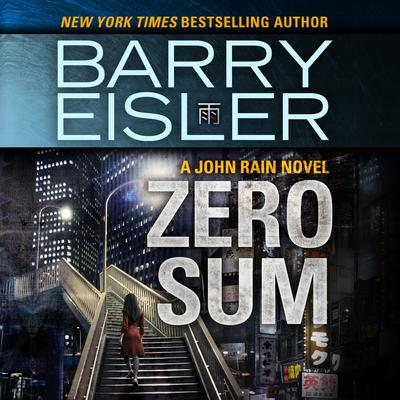 Zero Sum: A John Rain Novel Audiobook, by Barry Eisler