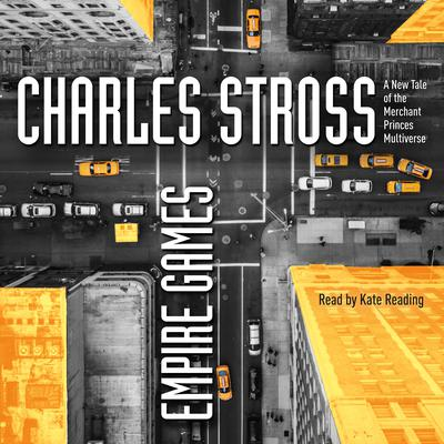 Empire Games: A Tale of the Merchant Princes Universe Audiobook, by Charles Stross