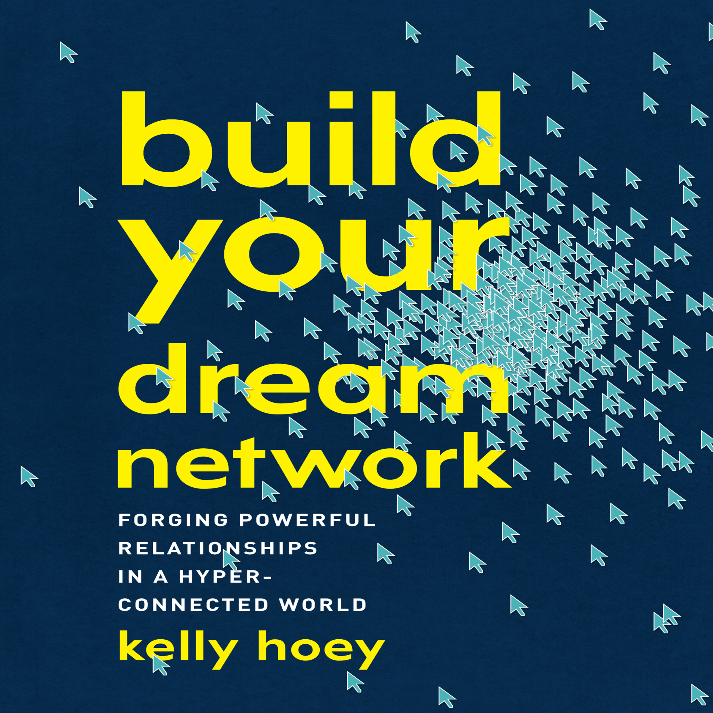 Printable Build Your Dream Network: Forging Powerful Relationships in a Hyper-Connected World Audiobook Cover Art